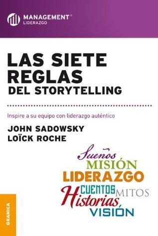 Siete reglas del storytelling, Las John Sadowsky