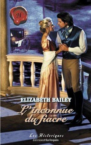 Linconnue du fiacre  by  Elizabeth Bailey
