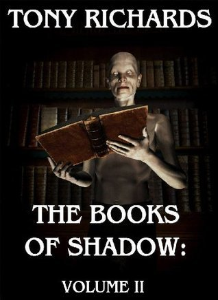 The Books of Shadow: Volume II (36 Horror Tales)  by  Tony Richards