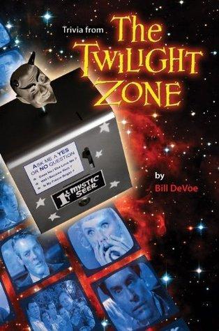 Trivia from The Twilight Zone  by  Bill DeVoe