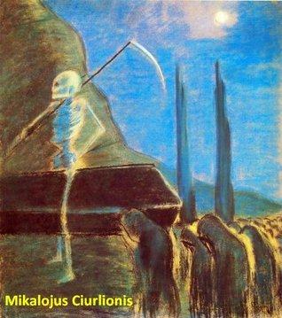 157 Color Paintings of Mikalojus Konstantinas Ciurlionis - Lithuanian Symbolist Painter (September 22, 1875 - April 10, 1911) Jacek Michalak
