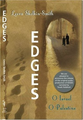 Edges: O Israel O Palestine  by  Leora Skolkin-Smith