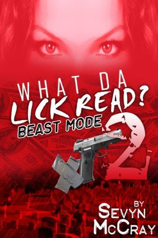 What Da Lick Read?: Beastmode  by  Sevyn McCray