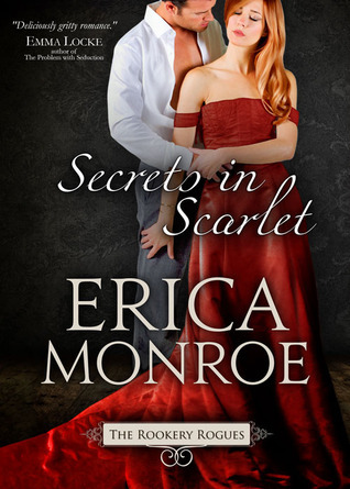 Secrets in Scarlet (The Rookery Rogues, 2)  by  Erica Monroe