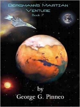Bergmanns Martian Venture (The Bergmann, #7)  by  George Pinneo