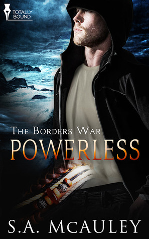 Powerless (The Borders War, #3)  by  S.A. McAuley