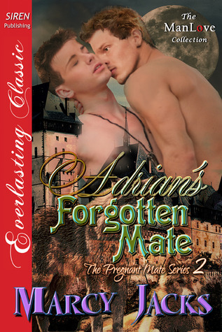 Adrians Forgotten Mate (The Pregnant Mate, #2)  by  Marcy Jacks