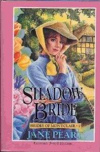 Shadow Bride / Destinys Bride / Jubilee Bride (Brides of Montclair, #7-9) Jane Peart