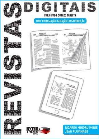 Revistas Digitais para iPad e outros tablets - Arte-finalização, Geração e Distribuição  by  Ricardo Minoru Horie