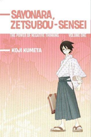 Sayonara, Zetsubou-Sensei: The Power of Negative Thinking Volume 1 (Sayonara, Zetsubou-Sensei #1)  by  Kohji Kumeta