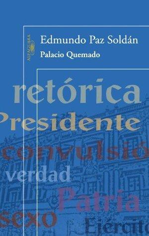 Palacio Quemado/ Burned Palace Edmundo Paz Soldán