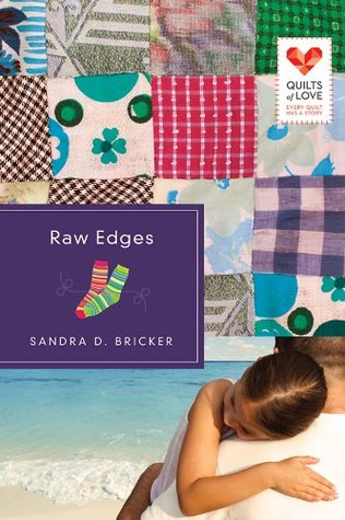 Raw Edges: Quilts of Love Series  by  Sandra D. Bricker