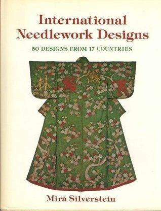 International Needlework Designs  by  Mira Silverstein