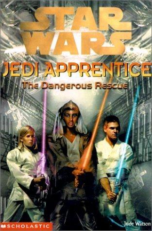 The Dangerous Rescue (Star Wars: Jedi Apprentice, #13) Jude Watson