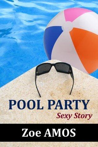 Pool Party: Sexy Story Zoe Amos