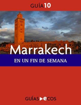 Marrakech. En un fin de semana  by  Ecos Travel Books