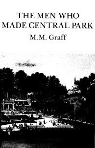 The Men Who Made Central Park M.M. Graff