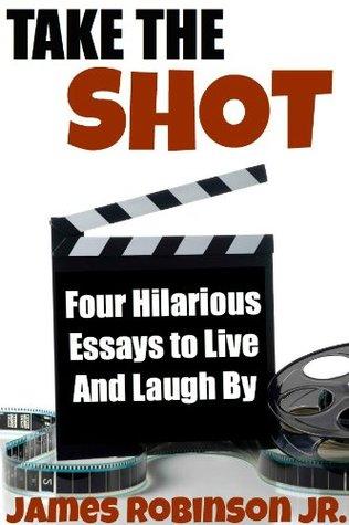 Take the Shot  by  James Robinson Jr.