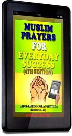 Muslim Prayers for Everyday Success Abdur-Raheem A. Shittu