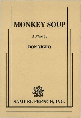 Monkey Soup Don Nigro