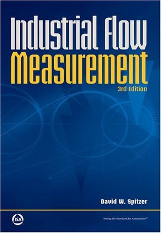 Industrial Flow Measurement (Resources for Measurement and Control Series)  by  David W. Spitzer