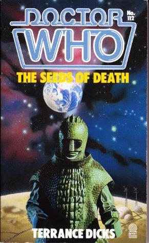 Doctor Who: The Seeds of Death (Doctor Who Library Target, #112) Terrance Dicks
