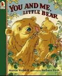 You And Me Little Bear  by  Martin Waddell