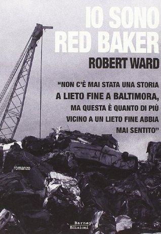 Io sono Red Baker  by  Robert Ward