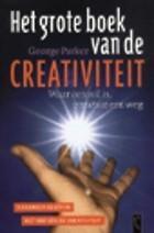 Het grote boek van de creativiteit  by  George Parker