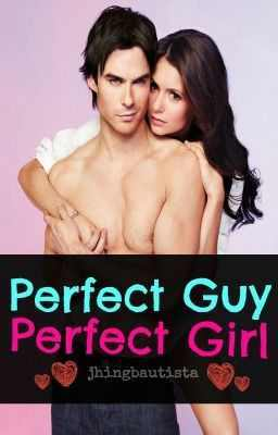 Perfect Guy, Perfect Girl  by  Jhing Bautista