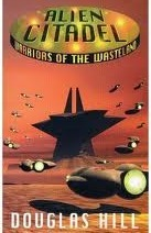 Alien Citadel (Warriors of the Wasteland, #3)  by  Douglas Arthur Hill