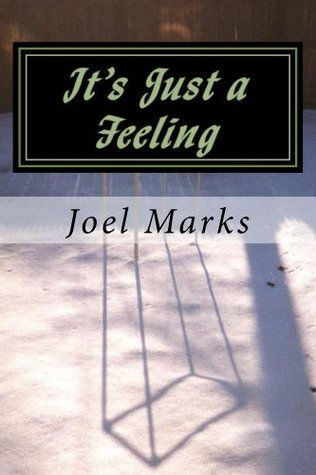 Its Just a Feeling: The Philosophy of Desirism Joel Marks