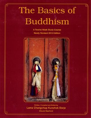 The Basics of Buddhism Lama Chuck Stanford