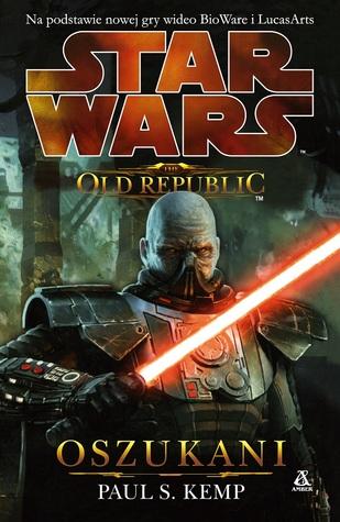 Oszukani (Star Wars: The Old Republic, #2)  by  Paul S. Kemp