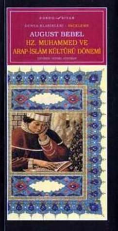Hz. Muhammed ve Arap-İslam Kültürü Dönemi August Bebel