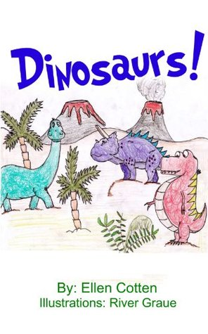 Dinosaurs!  by  Ellen Cotten