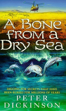 A Bone From The Dry Sea  by  Peter Dickinson