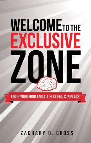Welcome to the Exclusive Zone  by  Zachary O. Cross