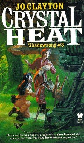 Crystal Heat (Diadem: Shadowsong, #3)  by  Jo Clayton