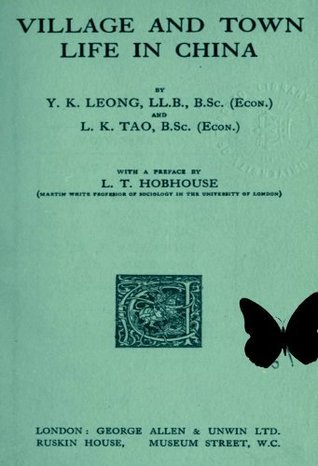 Village and Town Life in China Leonard Trelawney Hobhouse