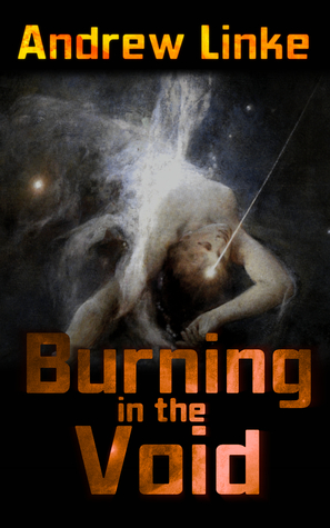 Burning in the Void  by  Andrew Linke