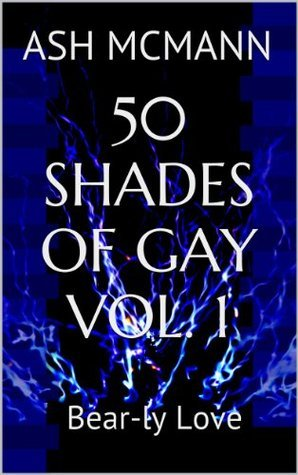 50 Shades Of Gay Vol. 1: Bear-ly Love Ash McMann