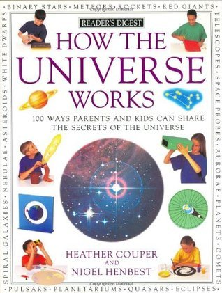 How it Works: How the Universe Works  by  Heather Couper