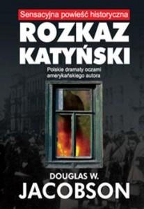 ROZKAZ KATYNSKI Douglas W. Jacobson