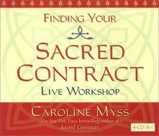 Finding Your Sacred Contract--Live Workshop  by  Caroline Myss
