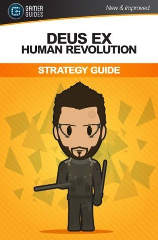 Deus Ex Human Revolution: Strategy Guide Absolute Steve