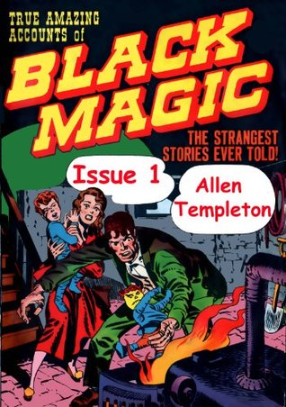 Black Magic Comics Issue 1:  Strangest Stories Ever Told Comic Book  by  Allen Templeton