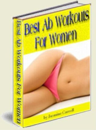 Best Ab Workouts For Women Jasmine Carroll