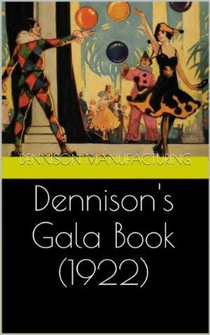 Dennisons Gala Book (1922) illus w/guide Dennison Manufacturing Co.