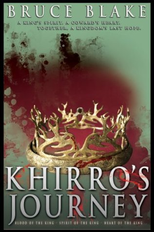 Khirros Journey: The Complete Trilogy Bruce Blake